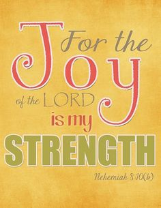 For the joy of the Lord is my strength! Nehemiah 8:10 / BIBLE IN MY LANGUAGE