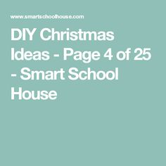 DIY Christmas Ideas - Page 4 of 25 - Smart School House