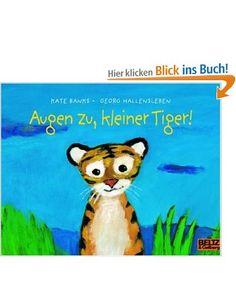 Augen zu, kleiner Tiger! (MINIMAX): Amazon.de: Kate Banks, Georg Hallensleben, Susanne Koppe: Bücher