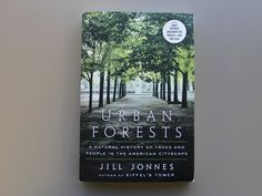 Excerpt: Urban Forests by Jill Jonnes