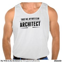 My Wife Is An Architect Tanktop Tank Tops