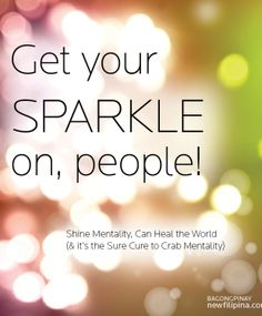Quotes About Glitter And Sparkles | newfilipina.com | bagongpinay | Weaving enlightened perspectives w ...