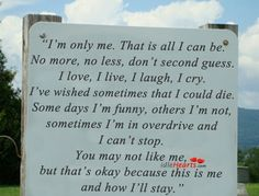 I'm only me