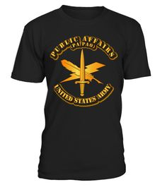 ARMY - PUBLIC AFFAIRS BRANCH W TXT T-SHI veterans affairs shirt,do not meddle in the affairs of dragons t-shirt,