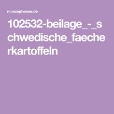 102532-beilage_-_schwedische_faecherkartoffeln Pampered Chef, International Recipes, Gnocchi, Grilling, Clean Eating, Paleo, Food And Drink, Veggies, Low Carb