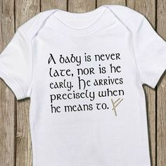 Just like Gandalf, a baby arrives precisely when they mean to. Third Baby, First Baby, Gandalf, Baby Shirts, Onesies, Coming Home Outfit, After Baby, First Time Moms, Baby Hacks