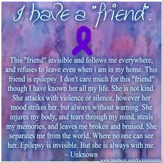 """My epilepsy began at age 36 but nonetheless I now have a life-long """"friend"""" I wouldn't wish on my worst enemy. Epilepsy Quotes, Epilepsy Facts, Epilepsy Awareness Month, Temporal Lobe Epilepsy, Epilepsy Seizure, Epilepsy Surgery, Seizure Disorder, Seizures, Health"""
