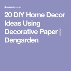20 DIY Home Decor Ideas Using Decorative Paper | Dengarden
