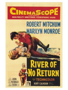 River of No Return is a 1954 American Western film directed by Otto Preminger and starring Robert Mitchum and Marilyn Monroe. Old Movie Posters, Classic Movie Posters, Movie Poster Art, Classic Films, Vintage Posters, Poster Poster, Marilyn Monroe Movies, Marylin Monroe, Marilyn Film