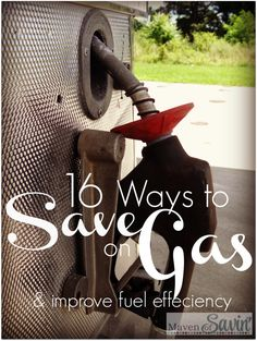 16 Ways to Save Gas Money and Improve Fuel efficiency  You will be amazed how easily YOU can impact your fuel efficiency.