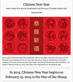 2015 is the Year of the Sheep/Goat/Ram. Hallmark's e-cards webpage has a great write-up about Chinese New Year. http://e-cards.hallmark.com/new-years/ideas/chinese-new-year/