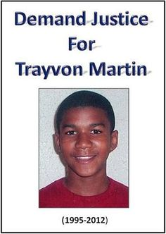 Demand Justice for Trayvon Martin!!!