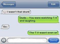 I Wasn't That Drunk: Watching TVツ #Humor #Funny #Text_Message
