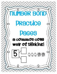 """Common Core Number Bond Practice Pages: Moving towards the Common Core? Number bonds create the """"deeper"""" thinking with numbers! The story of numb. Math Classroom, Kindergarten Math, Teaching Math, Teaching Ideas, Classroom Ideas, Teaching Strategies, Maths, Preschool, Math Manipulatives"""