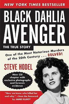 Black Dahlia Avenger: A Genius for Murder, by Steve Hodel.