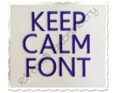 Keep Calm Machine Embroidery Font Monogram Alphabet - 3 Sizes