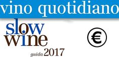SLOW WINE 2017   http://www.lacappuccina.it/en/new-awards-slow-wine/
