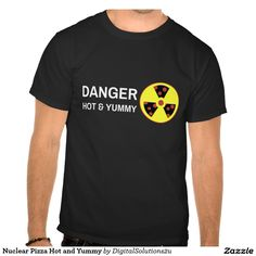 Nuclear Pizza Hot and Yummy Tee Shirts