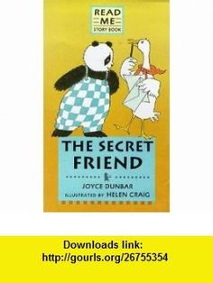 Secret Friend (Starters Panda  Gander) (9780744563900) Joyce Dunbar , ISBN-10: 0744563909  , ISBN-13: 978-0744563900 ,  , tutorials , pdf , ebook , torrent , downloads , rapidshare , filesonic , hotfile , megaupload , fileserve