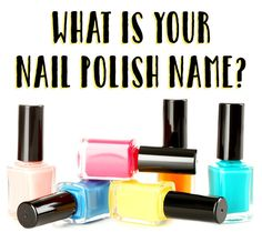 What Is Your Nail Polish Name