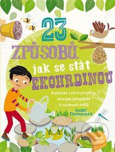 Martinus.cz > Knihy: 23 způsobů, jak se stát ekohrdinou (Isabelle Thomas)