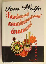 Tom Wolfe : The Kandy-Kolored Tangerine-Flake Streamline Baby