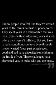 Challenges have shaped me. I still wish i could turn the clock back 10 yrs to get those back again