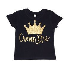 Crown Me Toddler and Girls T shirt by Lola and Darla. by LolaandDarlaDesigns on Etsy https://www.etsy.com/listing/201762713/crown-me-toddler-and-girls-t-shirt-by
