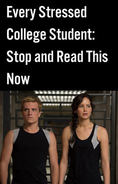 Every Stressed College Student: Stop and Read This Now