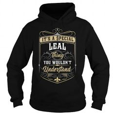 I Love LEAL LEALYEAR LEALBIRTHDAY LEALHOODIE LEALNAME LEALHOODIES  TSHIRT FOR YOU Shirts & Tees