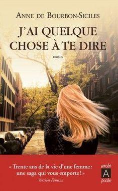 Découvrez J'ai quelque chose à te dire de Anne De Boubon-Siciles sur Booknode, la communauté du livre