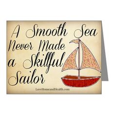 A Smooth Sea Never Made Skillful Sailor Note Cards