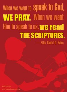 Quote from Elder Robert D. Hales on reading scriptures and prayer. #LDS #Mormons