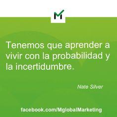"""Frases de #Marketing: """"Tenemos que aprender a vivir con la probabilidad y la incertidumbre""""."""