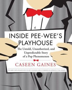 Inside+Pee-wee's+Playhouse:+The+Untold,+Unauthorized,+and+Unpredictable+Story+of+a+Pop+Phenomenon+on+Wantist   funny gag gift!