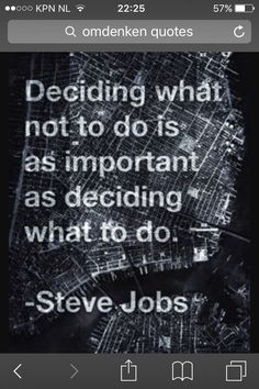 deciding what not to so is as important as deciding what to do - steve jobs