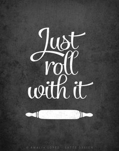 Just roll with it print. Grey Kitchen print kitchen wall art Kitchen decor kitchen poster Roll print Black and white print gift for mum Kitchen Vinyl Sayings, Kitchen Wall Quotes, Kitchen Posters, Kitchen Prints, Kitchen Signs, Kitchen Wall Art, Wall Sayings, Vinyl Flooring Kitchen, Vinyl Wall Art