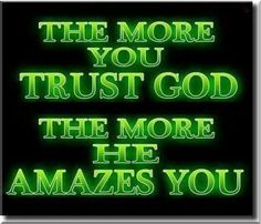 The more you trust God Whatsoever Things Are True, Pomes, Think On, Spiritual Awareness, My Lord, God Is Good, Trust God, Jesus Christ, Believe