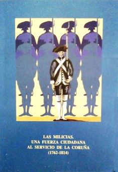 Las milicias : una fuerza ciudadana al servicio de La Coruña: (1762-1814) / por Leoncio Verdera Franco. -- A Coruña : Ayuntamiento de La Coruña = Concello de A Coruña, 1998. -- 35 p., [6] f. de lám. ; 2 cm.  ISBN: 84-86836-73-5.   1. A Coruña --- Policía municipal --- Historia Movies, Movie Posters, Art, Strength, Historia, Art Background, Films, Film Poster, Kunst