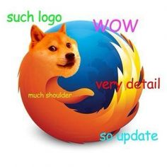 Firefox Doge Meme Is Very Wow, Best Browser Ever