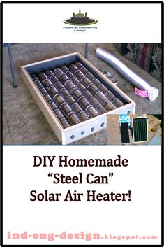 """Homemade """"Steel Can"""" Solar Air Heater. made with STEEL CANS. produces consistent flow of hot air. Survival Life Hacks, Survival Prepping, Survival Skills, Survival Gear, Survival Quotes, Homemade Heater, Diy Heater, Emergency Preparation, Solar Power System"""