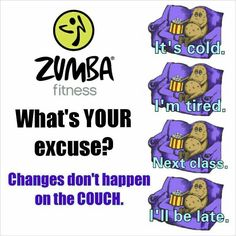 #zumba what's your excuse?