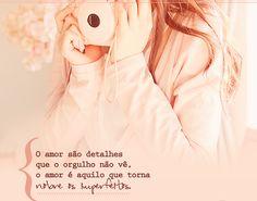 """"""" O #amor é aquilo que torna nobre os #Imperfeitos."""" =D"""