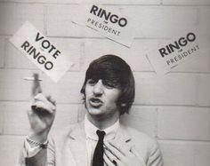 Ringo for President Here we go....pick Ringo. Sandra Anne