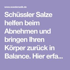 Schüssler salts help you lose weight and bring your body back into balance. Here you can find out wh Healthy Food To Lose Weight, Want To Lose Weight, Health And Nutrition, Health Fitness, Body Inspiration, Us Foods, Good To Know, Natural Health, Planer