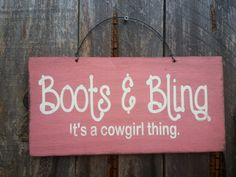 Boots & Bling It's A Cowgirl Thing Sign - Cowgirl Saying - Country Decor - Western Theme