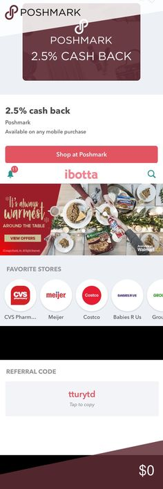 💰 Download the Ibotta app! We ALL love free money! Download the Ibotta app for cash back on groceries, retailers, and Poshmark has been recently added! 😍  *Make sure to open Poshmark through the Ibotta app and get 2.5% cash back!  *Please use my referral code when you sign up 🙏🏻 Other