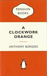 Anthony Burgess - A Clockwork Orange