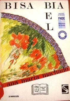 Bisa Bia, Bisa Bel, Ana Maria Machado | 40 livros que vão fazer você morrer de saudades da infância