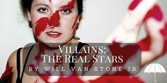 What makes a story? A good villain. Will Van Stone Jr explains in this epic post.